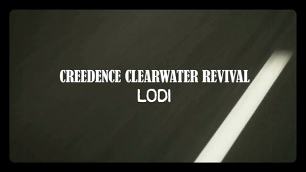 Creedence Clearwater Revival – Lodi (Official Lyric Video)